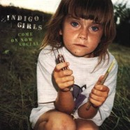 Indigo Girls – Come On Now Social