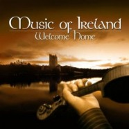 Music of Ireland: Welcome Home