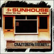 Sunhouse – Crazy on the Weekend