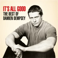 Damien Dempsey – It's all Good, The Best Of Damien dempsey