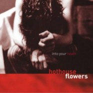 Hothouse Flowers – Into Your Heart