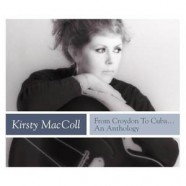 Kirsty MacColl – From Croydon to Cuba, An Anthology
