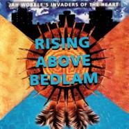 Jah Wobble – Rising Above Bedlam